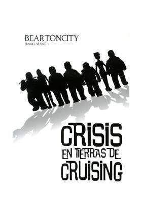 BEARTONCITY #02. CRISIS EN TIERRAS DE CRUISING