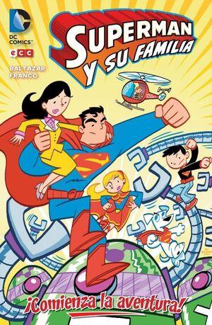 SUPERMAN Y SU FAMILIA: COMIENZA LA AVENTURA