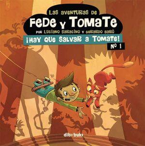 LAS AVENTURAS DE FEDE Y TOMATE #01