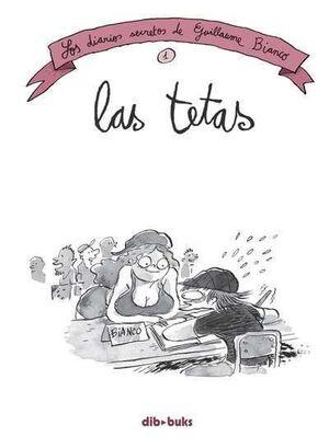LOS DIARIOS SECRETOS DE GUILLAUME BIANCO #01: LAS TETAS