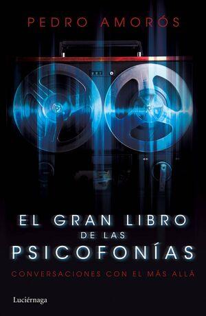 EL GRAN LIBRO DE LAS PSICOFONIAS: CONVERSACIONES CON EL MAS ALLA