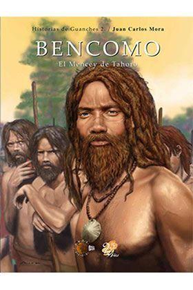 BENCOMO, EL MENCEY DE TAHORO: HISTORIAS DE GUANCHES 2