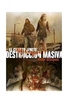 EL CUARTO JINETE. DESTRUCCION MASIVA