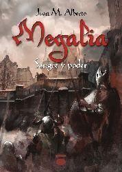 MEGALIA: SANGRE Y PODER