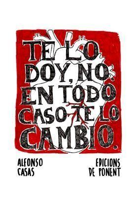 TE LO DOY, NO EN TODO CASO TE LO CAMBIO. PAPERS GRISOS 39