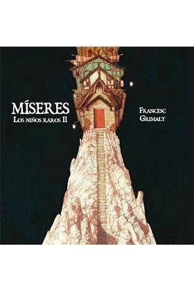 MISERES. LOS NIÑOS RAROS II