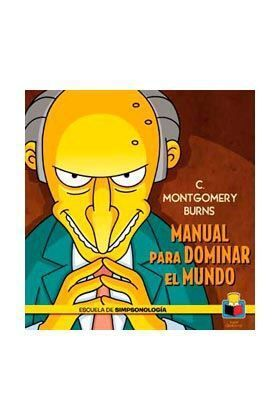 C MONTGOMERY BURNS - MANUAL PARA DOMINAR EL MUNDO