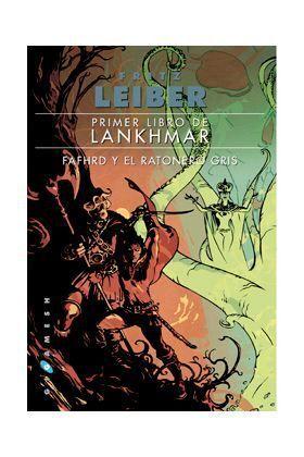 PRIMER LIBRO DE LANHKMAR #01. FAFHRD Y EL RATONERO GRIS