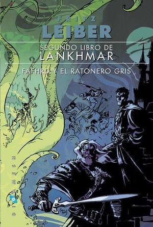 SEGUNDO LIBRO DE LANHKMAR #02. FAFHRD Y EL RATONERO GRIS