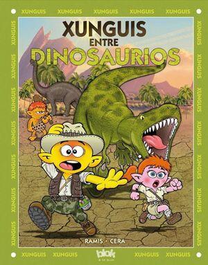LOS XUNGUIS #28. DINOSAURIOS Y XUNGUIS