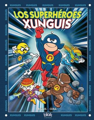 LOS XUNGUIS #29: SUPERHEROES XUNGUIS