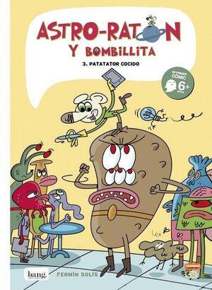ASTRO-RATON Y BOMBILLITA #03. PATATACOR COCIDO