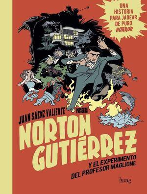 NORTON GUTIERREZ Y EL EXPERIMENTO DEL PROFESOR MAGLIONE