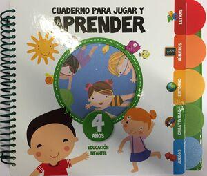 CUADERNO PARA JUGAR Y APRENDER: EDUCACION INFANTIL 4 AÑOS