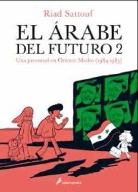 EL ARABE DEL FUTURO VOL. 02. UNA JUVENTUD A ORIENTE MEDIO (1984 - 1985)