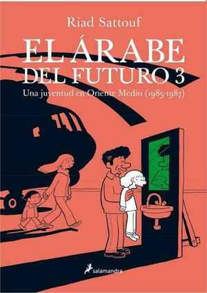 EL ARABE DEL FUTURO VOL. 03. UNA JUVENTUD EN ORIENTE MEDIO (1985 - 1987)