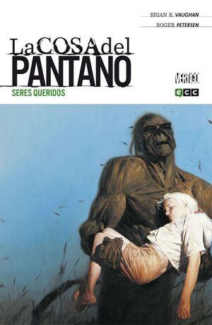 LA COSA DEL PANTANO DE BRIAN K. VAUGHAN #01. SERES QUERIDOS