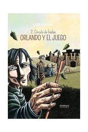 ORLANDO Y EL JUEGO #02. CIRCULO DE HADAS