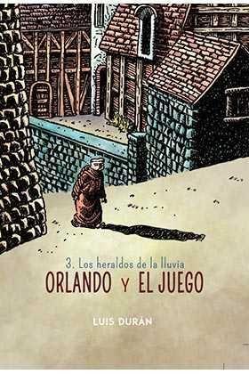 ORLANDO Y EL JUEGO #03. LOS HERALDOS DE LA LLUVIA