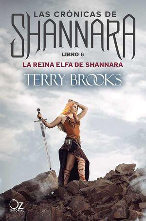 LAS CRONICAS DE SHANNARA #06. LA REINA ELFA DE SHANNARA