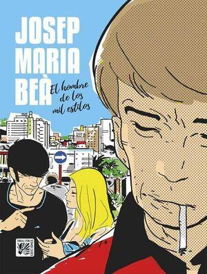 JOSEP MARIA BEA. EL HOMBRE DE LOS MIL ESTILOS
