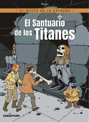 EL MUSEO DE LO EXTRAÑO #01. EL SANTUARIO DE LOS TITANES