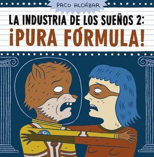 LA INDUSTRIA DE LOS SUEÑOS #02 PURA FORMULA!