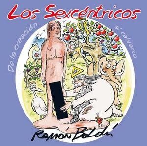 LOS SEXCENTRICOS. DE LA CREACION AL CALVARIO