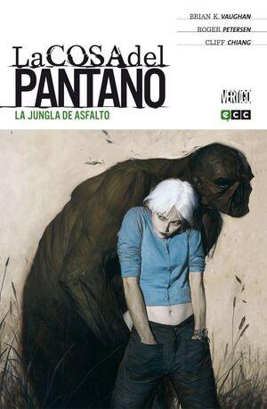 LA COSA DEL PANTANO DE BRIAN K. VAUGHAN #02. LA JUNGLA DE ASFALTO