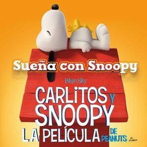 SNOOPY Y CARLITOS: SUEÑA CON SNOOPY