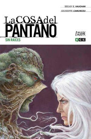 LA COSA DEL PANTANO DE BRIAN K. VAUGHAN #04. SIN RAICES