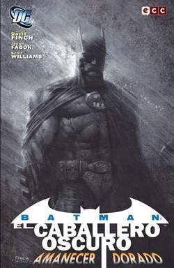 BATMAN: EL CABALLERO OSCURO. AMANECER DORADO
