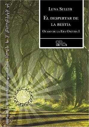 EL DESPERTAR DE LA BESTIA I. OCASO DE LA ERA OSCURA