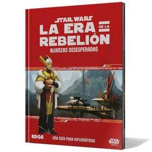 STAR WARS JDR: LA ERA DE LA REBELION. ALIANZAS DESESPERADAS