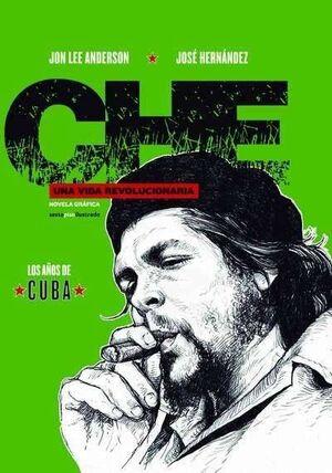CHE: UNA VIDA REVOLUCIONARIA I. LOS AÑOS DE CUBA