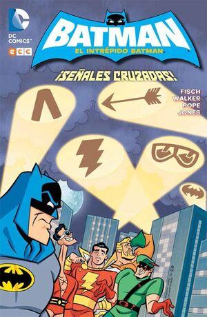 EL INTREPIDO BATMAN: SEÑALES CRUZADAS!