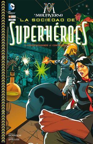 EL MULTIVERSO #002: LA SOCIEDAD DE SUPERHEROES - CONQUISTADORES CONTRAMUNDO