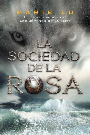 LOS JOVENES DE LA ELITE II. LA SOCIEDAD DE LA ROSA