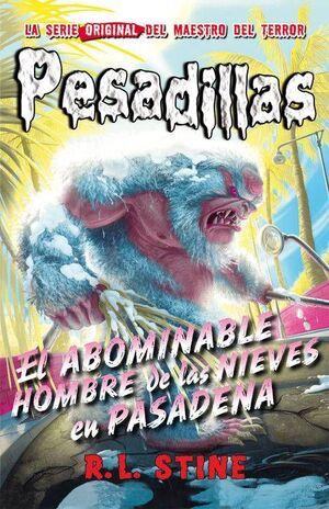 PESADILLAS 13: EL ABOMINABLE HOMBRE DE LAS NIEVES EN PASADENA