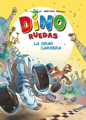 DINO RUEDAS #02. LA GRAN CARRERA
