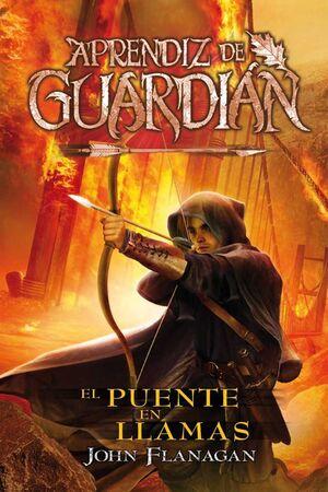APRENDIZ DE GUARDIAN #02. EL PUENTE EN LLAMAS
