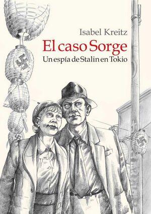 EL CASO SORGE. UN ESPIA DE STALIN EN TOKIO (RTCA)
