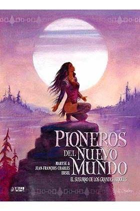 PIONEROS DEL NUEVO MUNDO #03: EL SUSURRO DE LOS GRANDES ARBOLES (INTEGRAL)