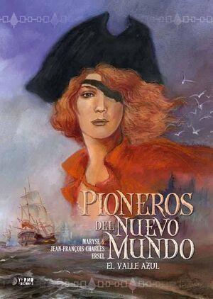 PIONEROS DEL NUEVO MUNDO #04: EL VALLE AZUL (INTEGRAL)