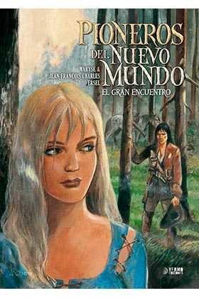 PIONEROS DEL NUEVO MUNDO #05: EL GRAN ENCUENTRO (INTEGRAL)