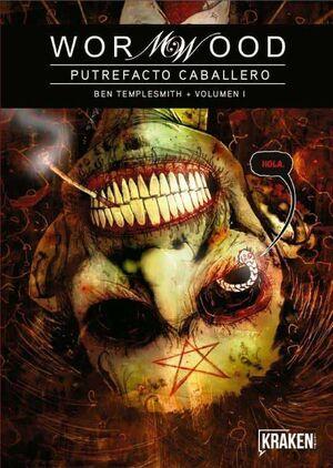 WORMWOOD #01. PUTREFACTO CABALLERO