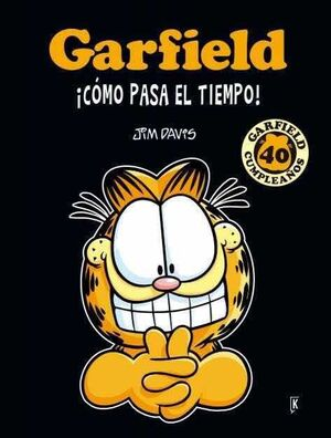 GARFIELD. COMO PASA EL TIEMPO! 40 ANIVERSARIO