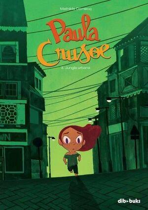 PAULA CRUSOE #03: JUNGLA URBANA