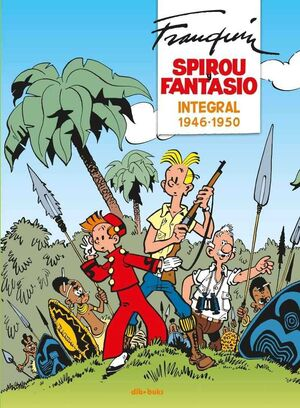 SPIROU Y FANTASIO INTEGRAL #01. 1946-1950