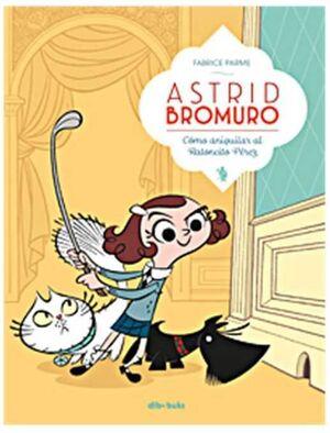 ASTRID BROMURO #01. COMO ANIQUILAR AL RATONCITO PEREZ